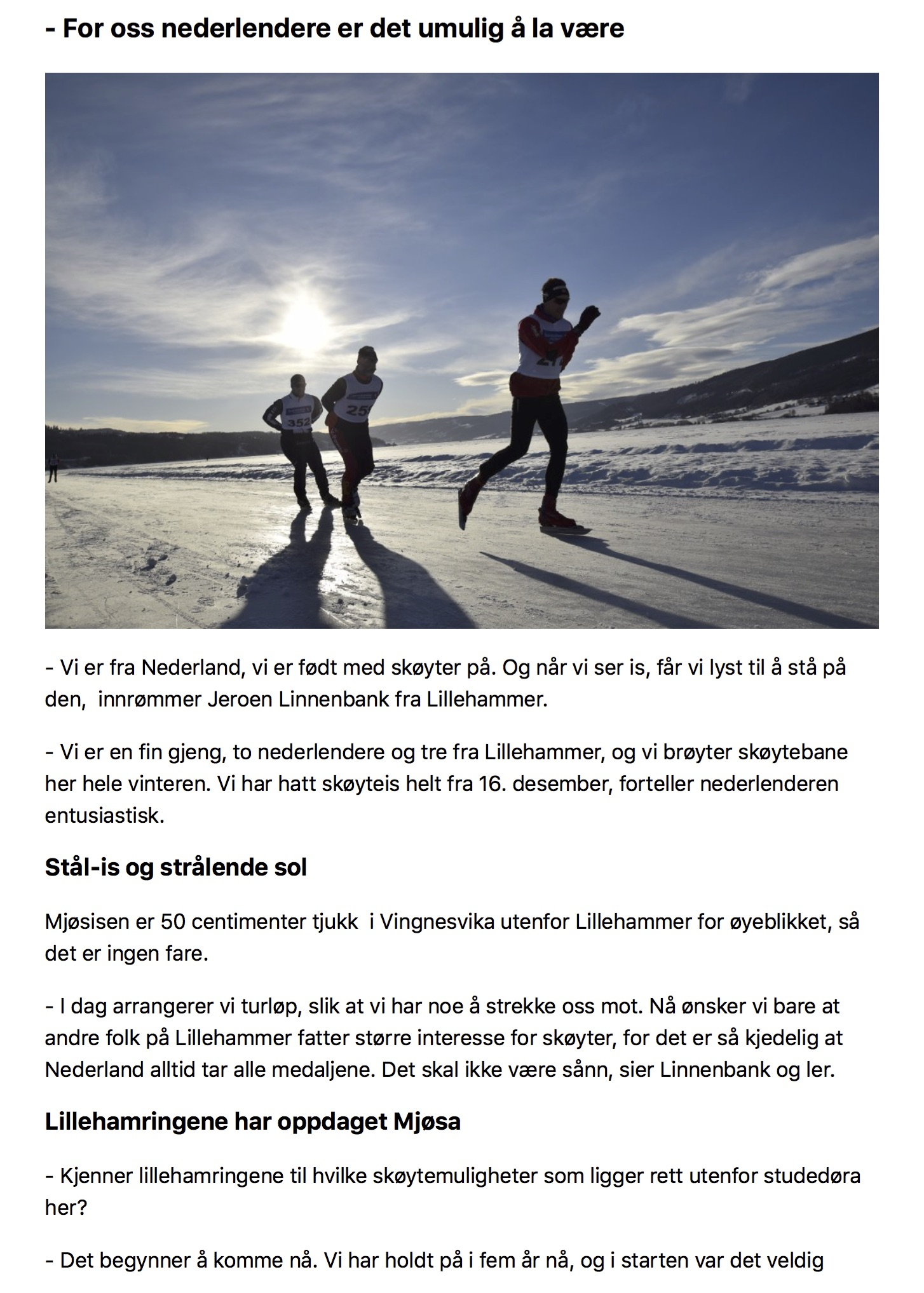 Gudbrandsdølen Dagningen - - For oss nederlendere er det umulig å la være